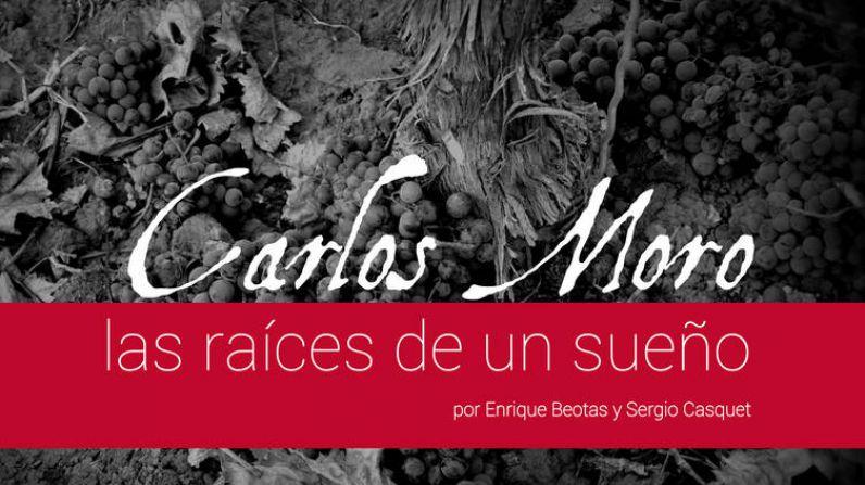 Carlos Moro, las raíces de un sueño